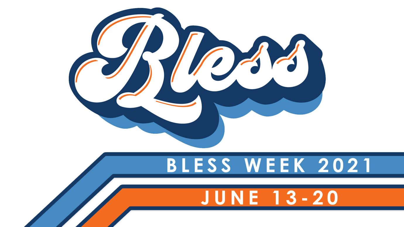 Bless Week