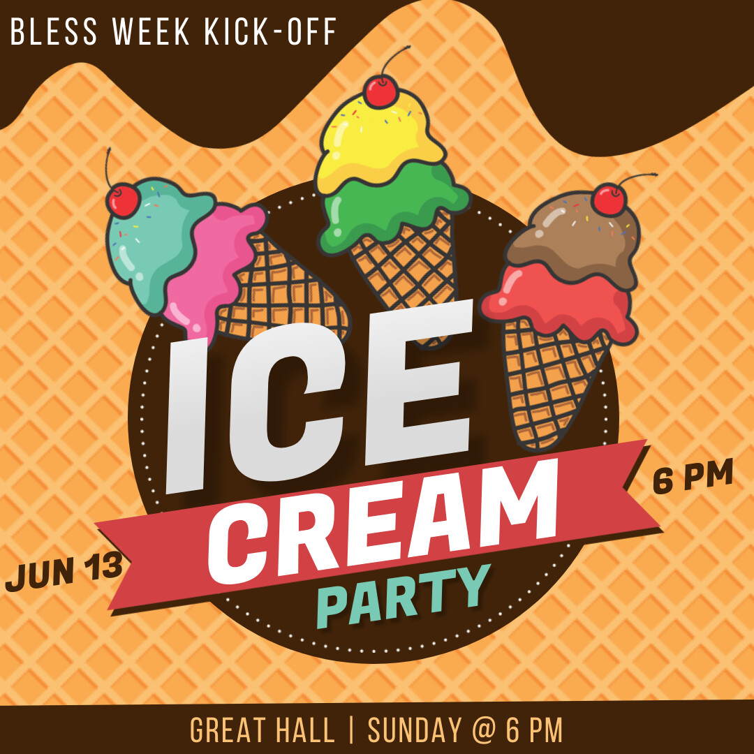 Ice Cream Party: Bless Week Kick-Off